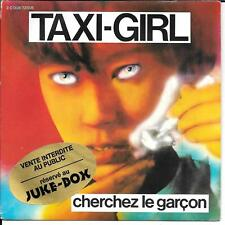 "45 TOURS / 7"" JUKE BOX--TAXI-GIRL--CHERCHEZ LE GARCON / VERSION INEDITE--1980"