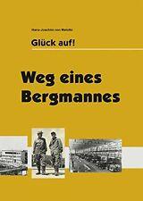 Glück auf ! Weg eines Bergmannes Unter Tage Biografie Bergbau Technik Buch