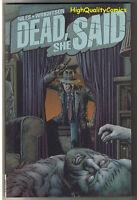 DEAD SHE SAID, TPB, GN, NM, 1st, Bernie Wrightson, 2009, Steve Niles