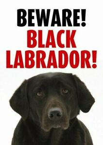 BEWARE LABRADOR (BLACK) - NOVELTY GATE / DOOR SIGN - DOG SIGNS