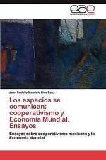 Los espacios se comunican: cooperativismo y Economía Mundial. Ensayos: Ensayos s