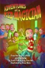 Adventures of a Kid Magician: From the Magical Life of Justin Flom by Scott Flom