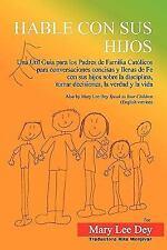Hable con Sus Hijos : Una Útil Guía para los Padres de Familia Católicos para...