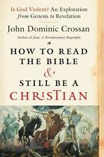 How to Read the Bible and Still Be a Christian: Is God Violent? An Exploration f
