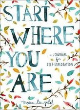 Start Where You Are : A Journal for Self-Exploration by Meera Lee Patel Plus Pen