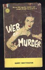 Gold Medal #740 Web Of Murder Harry Whittington 1958 1st PBO Sexy GGA Cover GD