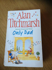 "ALAN TITCHMARSH Paperback Novel ""Only Dad"" [Set in Sussex & Tuscany] 2004"
