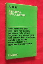RETORICA DELLA SATIRA. A. BRILLI. IL MULINO EDITORE.