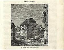 Stampa antica NURNBERG NORIMBERGA Casa di Durer 1841 Alte Stich Antique Print