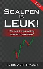 Scalpen Is Leuk!: Scalpen Is Leuk! 3 : Deel 3: Hoe Kan Ik Mijn Trading...