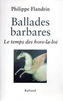 Ballades barbares le temps des hors la loi philippe flandrin ed balland