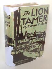 """The Lion Tamer"" by Carroll E. Robb (1925), 1st Ed. 1st Printing"