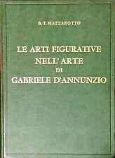 LE ARTI FIGURATIVE NELL'ARTE DI GABRIELE D'ANNUNZIO - B. T. MAZZAROTTO