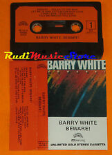 MC BARRY WHITE Beware! 1981 italy UNLIMITED GOLD 40ULG 85086 cd lp dvd vhs