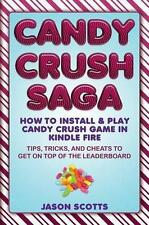 Candy Crush Saga: How to Install and Play Candy Crush Game in Kindle Fire : Tips