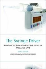 The Syringe Driver: Continuous subcutaneous infusions in palliative care, Schnei