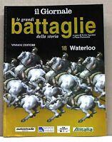 LE GRANDI BATTAGLIE DELLA STORIA - 18 WATERLOO [fascicolo, il giornale]