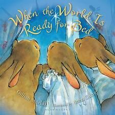 When the World Is Ready for Bed by Gillian Shields (2010, Board Book)