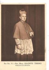 Sua Ecc. Ill. e Rev. Mons. GIACINTO TREDICI - VESCOVO DI BRESCIA