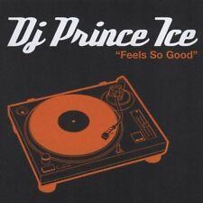 Feels So Good  DJ Prince Ice  Audio CD