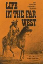 LIFE IN THE FAR WEST - GEORGE F. RUXTON (PAPERBACK) NEW