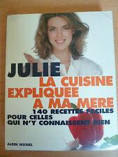 La Cuisine Explique A Ma Mere ; 140 Recettes Faciles Pour Celles Qui N'y...
