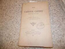 1890.Vie du cardinal Caverot.Lyon.Déchelette