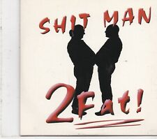 2 Fat-Shit Man cd single