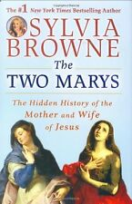 The Two Marys: The Hidden History of the Mother and Wife of Jesus by Sylvia Brow
