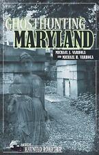 Ghosthunting Maryland: By Varhola, Michael J., Varhola, Michael H.