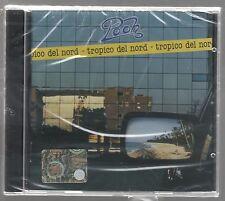 POOH TROPICO DEL NORD CD SIGILLATO!!!