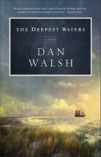 The Deepest Waters by Dan Walsh (2011, Paperback)