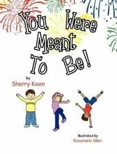 You Were Meant to Be by Sherry Keen (2012, Hardcover)