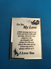 GIFT PLAQUE FOR YOU MY LOVE FROSTED GLASS WITH STAND MIRROR LIKE BEVELLED EDGES