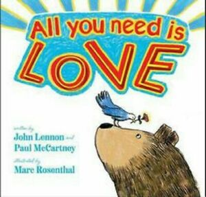 All You Need Is Love Childrens Book by John Lennon Paul McCartney Marc Rosenthal