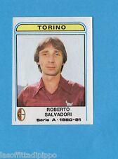PANINI CALCIATORI 1980/81-Figurina n.292- SALVADORI - TORINO -Recuperata