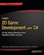 Learn 2D Game Development with C# by Kelvin Sung (2013, Paperback, New Edition)