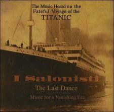 The Last Dance: Music for a Vanishing Era (The Music Heard on the Fateful...