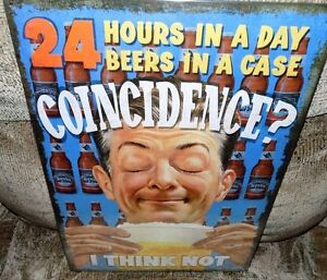 """12""""X17"""" METAL SIGN  24 HOURS IN A DAY 24 BEERS IN A CASE COINCIDENCE ?"""