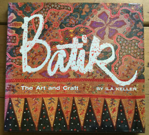 Batik: The Art and Craft by Ila Keller (Hardback, 1981)