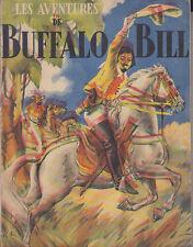 C1 Coriem AVENTURES DE BUFFALO BILL Illustre JACQUES LIOZU Edition GRUND 1940
