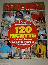 GENTE MESE=1995/9=ITALIAN CUISINE=120 RICETTE=CUCCARINI=BANFI=BOUCHET=LAURITO=