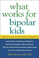 What Works for Bipolar Kids : Help and Hope for Parents, Paperback by Pavulur...