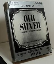 The Book of Old Silver - English American Foreign by Seymour B Wyler