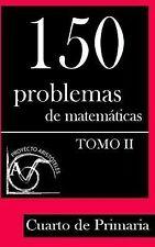 Colección de Problemas para 4º de Primaria: 150 Problemas de Matemáticas para...