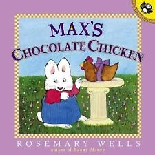 Max's Chocolate Chicken (Max & Ruby) by Rosemary Wells, Good Book