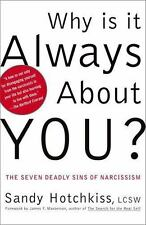 Why Is It Always About You? : The Seven Deadly Sins of Narcissism, Hotchkiss, Sa