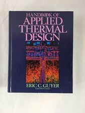 Handbook of Applied Thermal Design By Eric C. Guyer - RARE REAL FIRST EDITION!