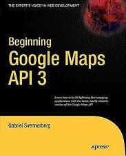 Beginning Google Maps API 3 by Victor Sumner, Michael Purvis, Gabriel...