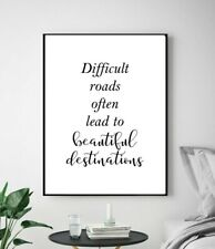 Difficult Roads Beautiful Life Quote Living Home Wall Art Poster Print Decor